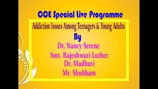 CCE ||  Addiction Issues Among Teenagers & Young Adults  || LIVE With  Experts