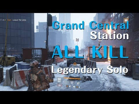 The Division - Grand Central Station Legendary Solo - All Kill [PC#1.8.1]
