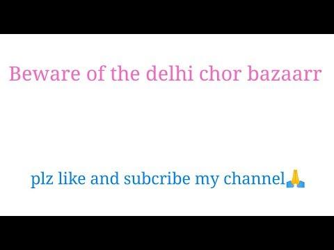 Delhi chor bazzarr