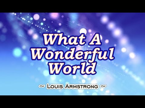 What A Wonderful World - Louis Armstrong (KARAOKE)