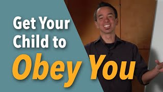 """The 3 Steps To Get Your Child To Obey You The First Time"""