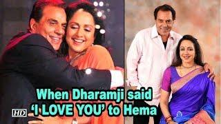 When Dharamji said 'I LOVE YOU' to Hema Malini