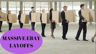 """Ebay """"Massive"""" layoffs & Firings continue. Beginning of the End? + Stock Earnings"""