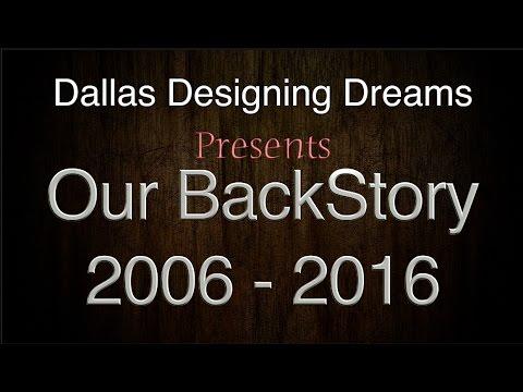 Dallas Designing Dreams BackStory &10 Year Anniversary