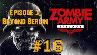 ZOMBIE ARMY TRILOGY! Walkthrough▐ Episode 3: Beyond Berlin - Army of Darkness (Part 3)
