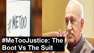 #MeTooJustice: The Boot Vs The Suit, Who