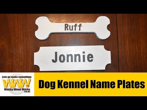 Dog Kennel Name plates- Off the Cuff - Wacky Wood Works.