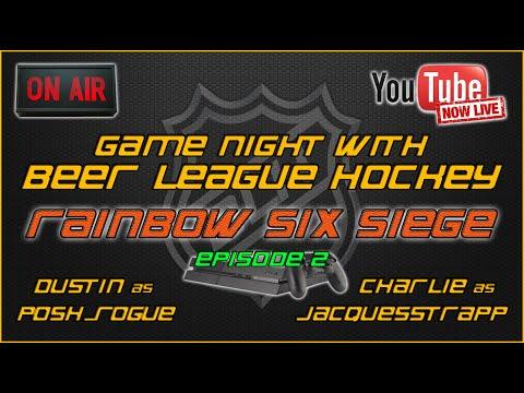 Game Night with Beer League Hockey - Rainbow Six Siege