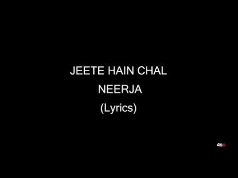 Jeete Hain Chal - Neerja | Full song with Lyrics (HD)