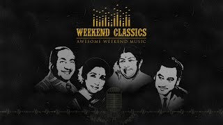 Weekend Classic Collection | Super- Hit Old Hindi Songs | Audio Jukebox