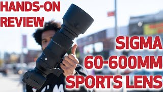 Hands-On Review | New Sigma 60-600mm f/4.5-6.3 DG OS HSM Sports Lens