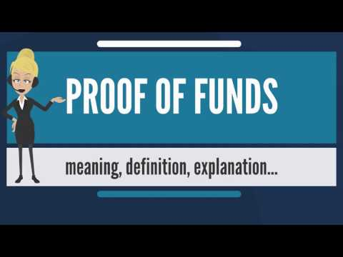 What is PROOF OF FUNDS? What does PROOF OF FUNDS mean? PROOF OF FUNDS meaning & explanation