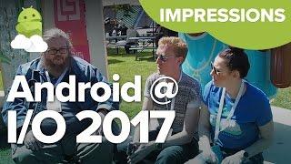 Google I/O 2017 Impressions: Android O, Daydream, Assistant, Google Lens + More!