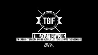 FRIDAY AFTERWORK - #TGIF PLAYLIST COLLECTION