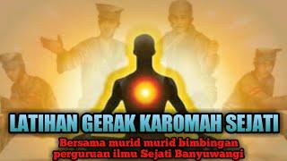 LATIHAN GERAK KAROMAH SEJATI BERSAMA GURU PEMBIMBING GUS BUDI H