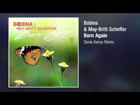 Bobina & May-Britt Scheffer - Born Again (Denis Kenzo Remix)