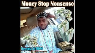 Money Stop nonsense by Onyeoma Tochukwu