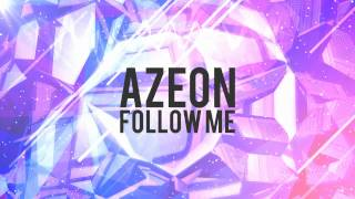 Azeon - Follow Me (Original Mix)