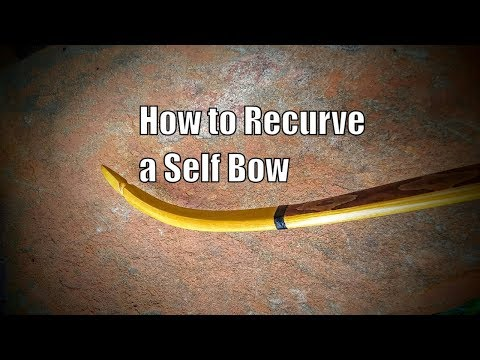 How to Recurve a Self Bow