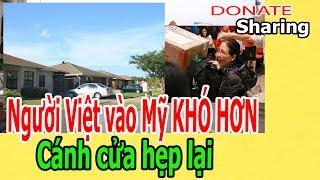 Ng,ư,ờ,i Việt v,à,o Mỹ KH,Ó H,Ơ,N - C,á,nh c,ử,a h,ẹ,p l,ạ,i - Donate Sharing