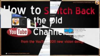 How To Switch Back To OLD Youtube Channel Layout From 2011 YouTube Channel Design