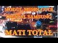 MODUL MESIN CUCI DIGITAL SAMSUNG MATI TOTAL RESOLDER
