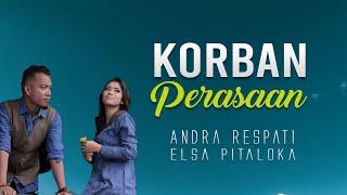 Andra Respati feat Elsa Pitaloka - Korban Perasaan (Lagu Minang 2019)
