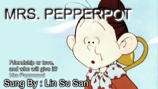 Lin Su San sings the Mrs Pepperpot English Opening Theme. It is the...