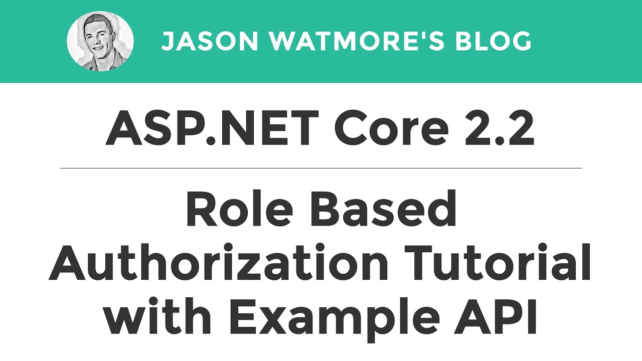 ASP NET Core 2 2 - Role Based Authorization Tutorial with
