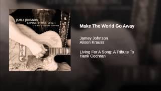 Make The World Go Away