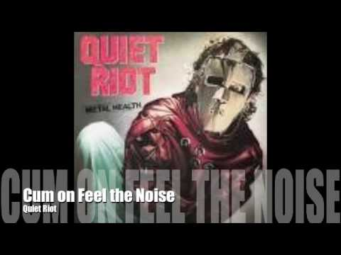 Cum on Feel the Noize  Quiet Riot