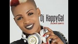DJ HappyGal - Zojika Izinto