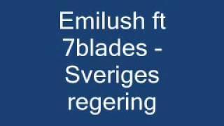 Emilush Ft 7blades - Sveriges Regering