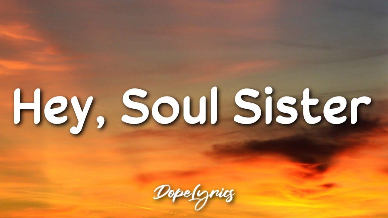 Download Hey, Soul Sister - Train (Lyrics) 🎵