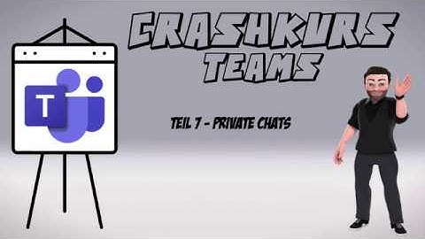 07 - Privater Chat | Crashkurs MS Teams | mathematik.rocks | Phil Stangl