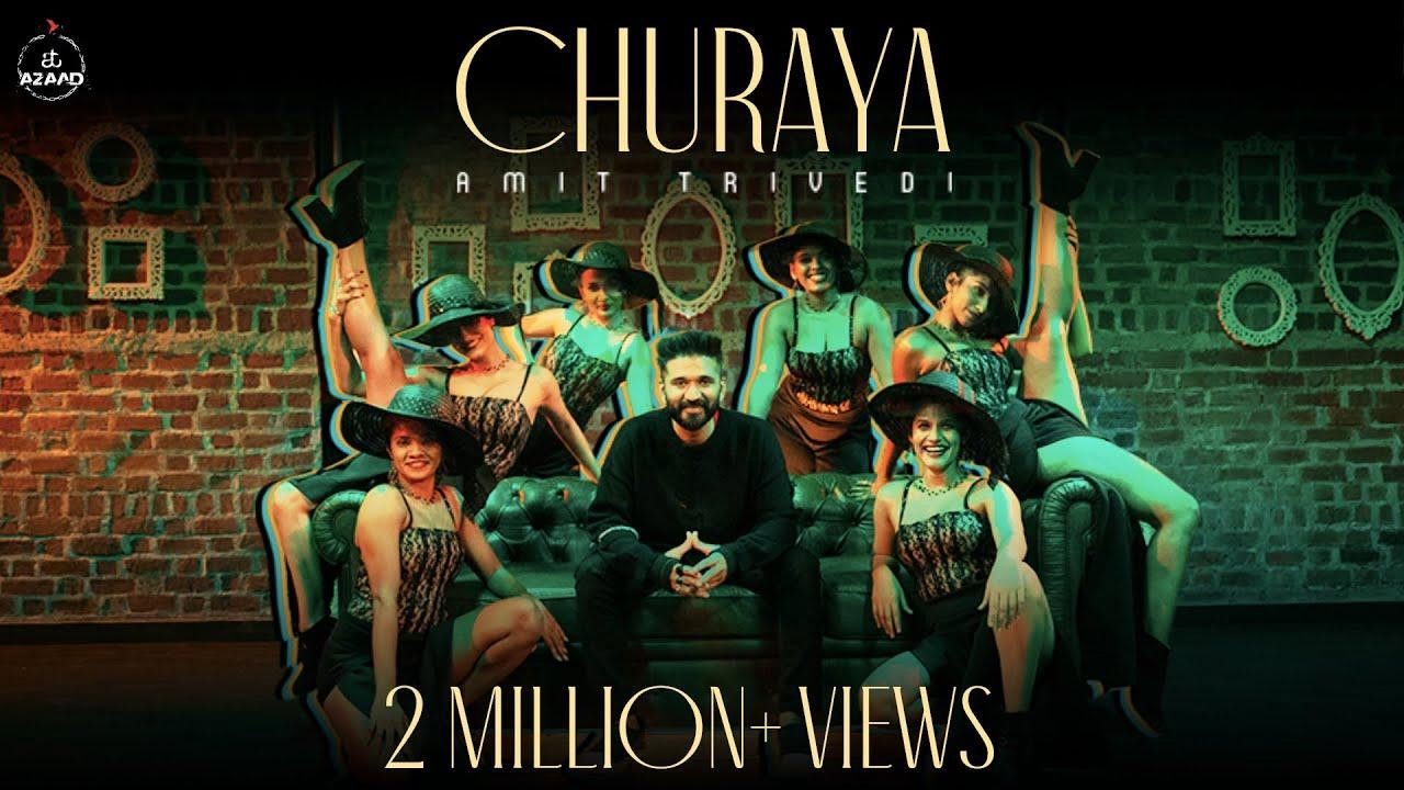 Churaya (Official Music Video) | Amit Trivedi | AT Azaad