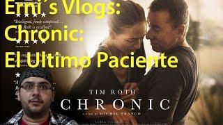Erni´s Vlogs: Chronic: El Ultimo Paciente