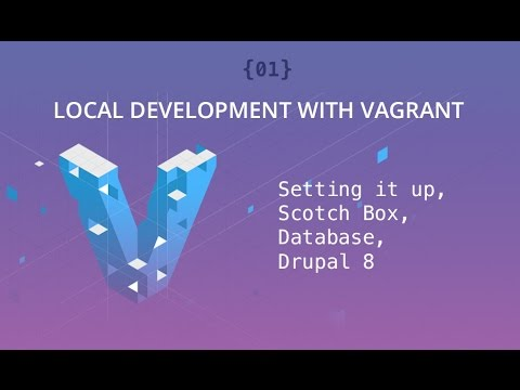 Local Development With Vagrant - Part 01 - Setup, Scotch Box, Drupal, Database