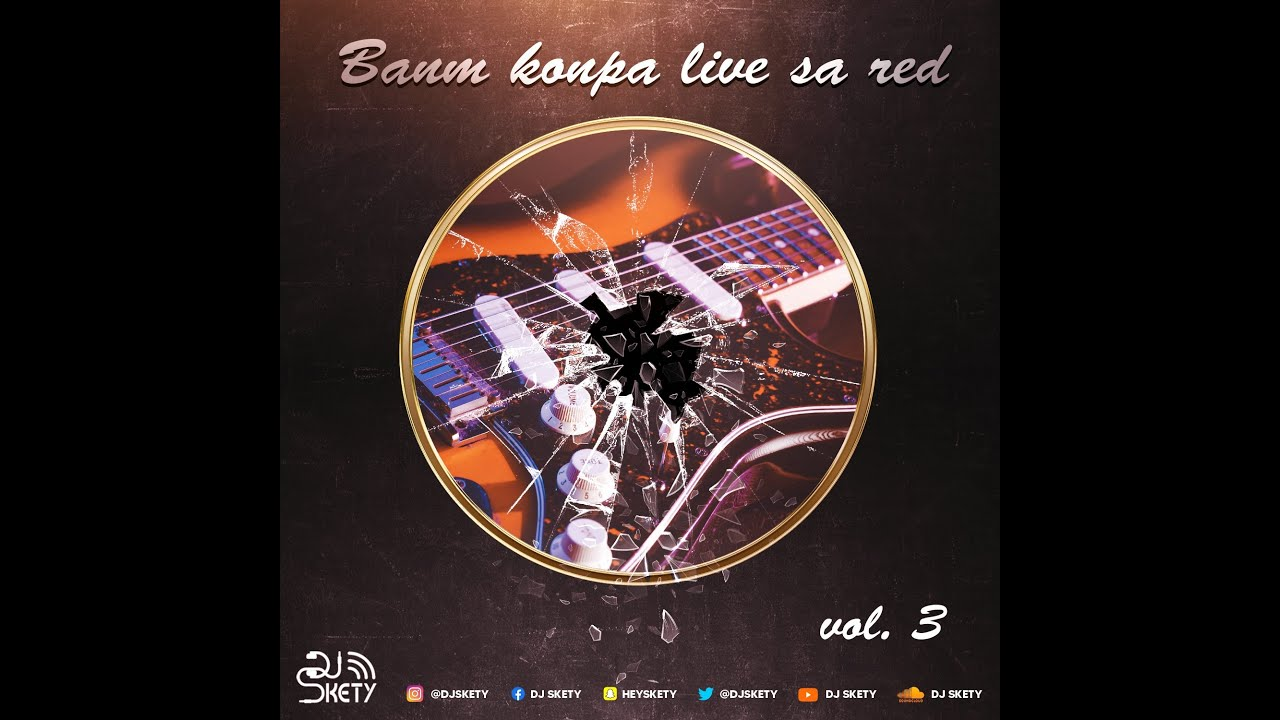 Download DJ Skety - Banm Konpa Live 3 MIX KOMPA 2021 (Kai/Harmonik/Enposib/T-Vice/ForeverMusic/Klass/Oswald)
