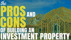 The Pros and Cons Of Building An Investment Property (Ep153)