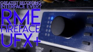 Greatest Recording interface ever?   RME Fireface UFX +