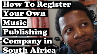 How To Register Your Own Music Publishing Company in South Africa