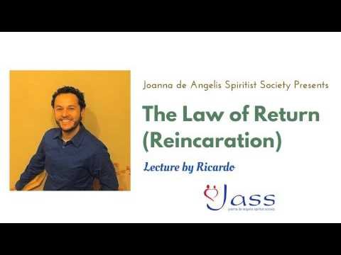 Lecture on The Law of Return (Reincarnation) with Ricardo