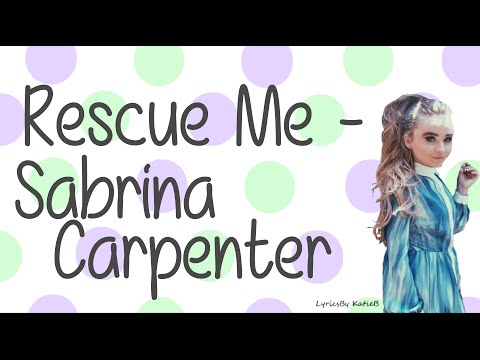 Rescue Me (With Lyrics) - Sabrina Carpenter