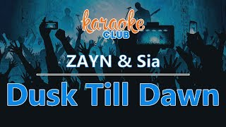 ZAYN - Dusk Till Dawn (ft. Sia) [Karaoke Version]