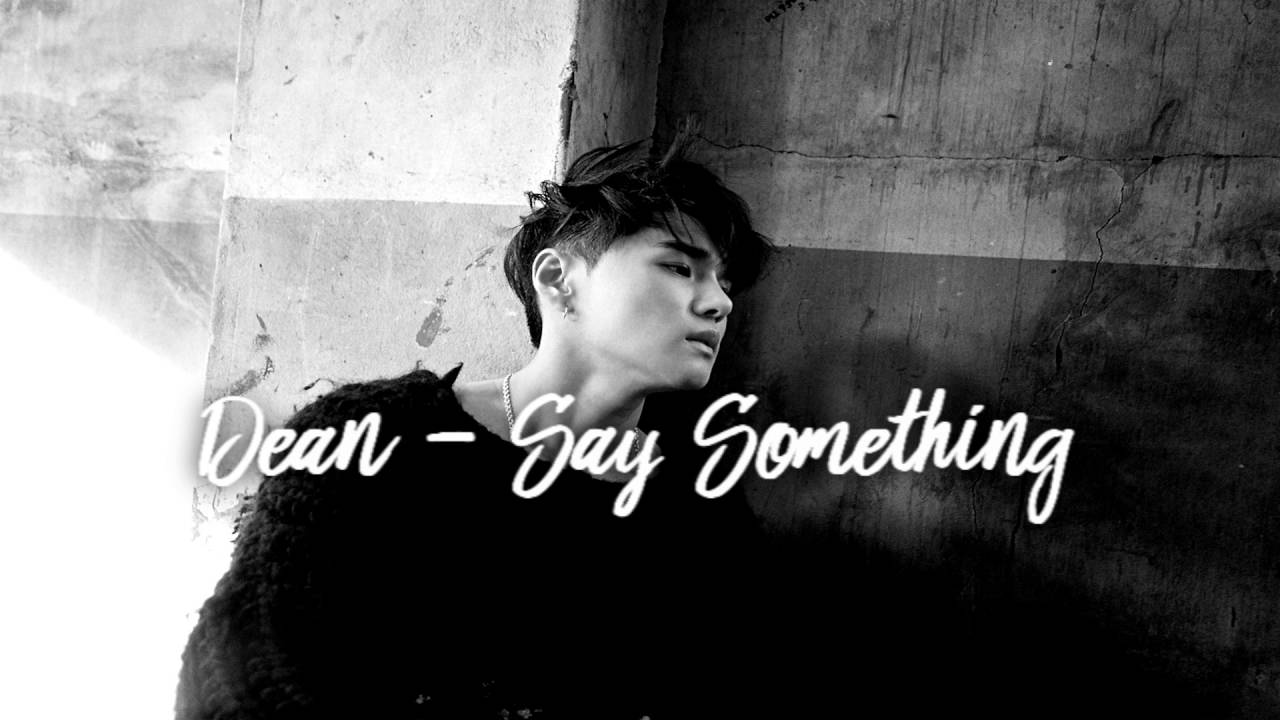 Dean - Say Something