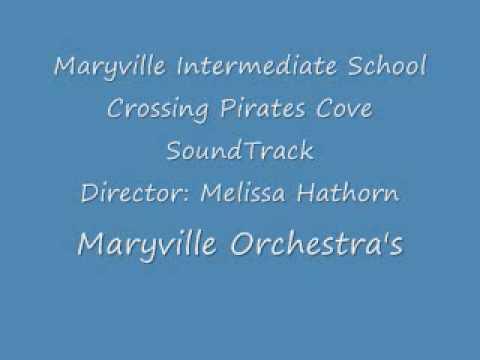 Crossing Pirates Cove - Orchestra Version Sound Track - Maryville Intermediate School -
