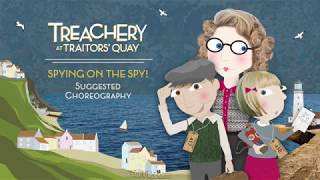 Treachery at Traitors' Quay School Musical, Spying on the Spy Choreography from Out of the Ark Music