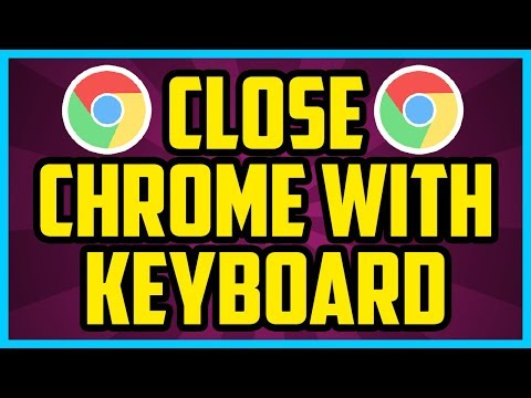 how-to-close-google-chrome-with-keyboard-2017-(quick-&-easy)---chome-close-all-tabs-shortcut