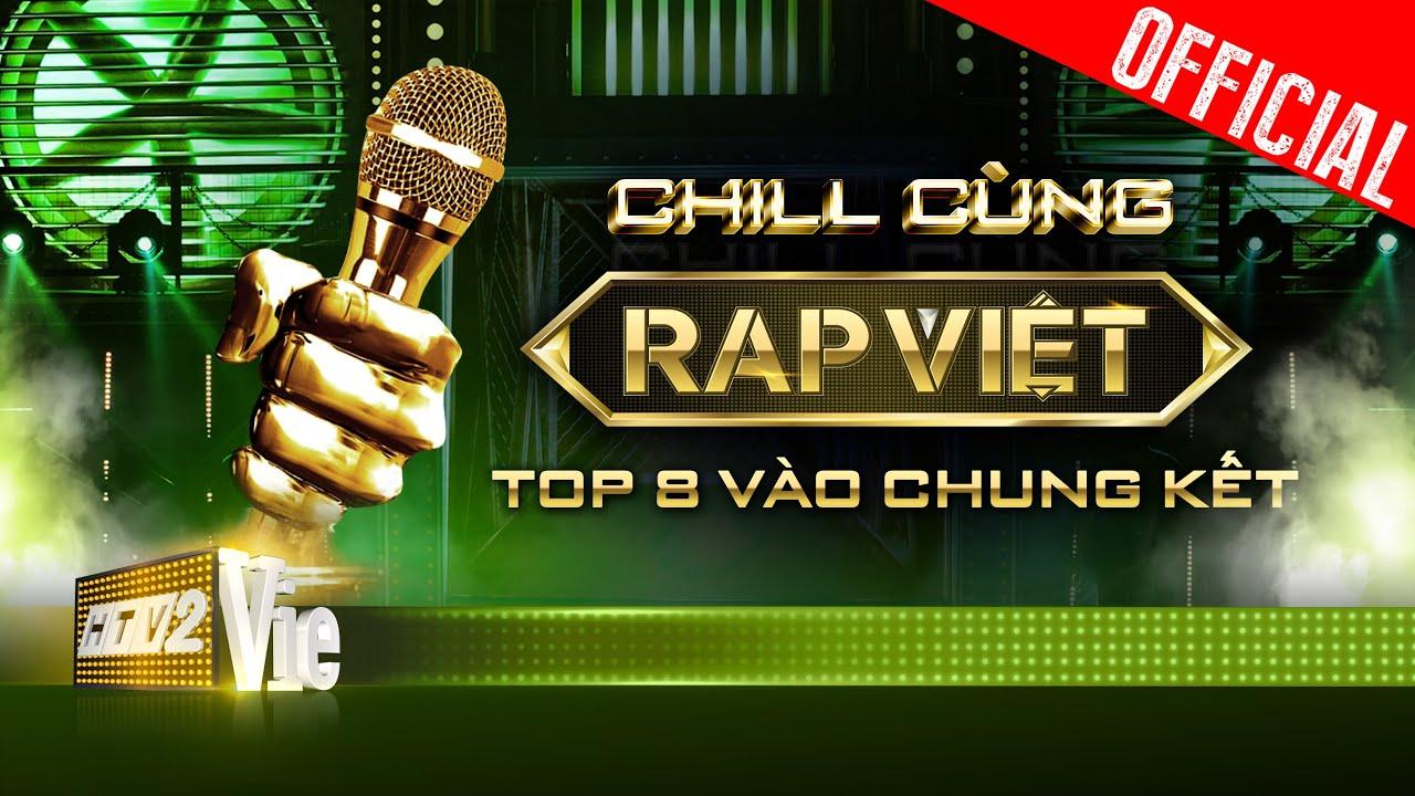 Hành trình vào chung kết của 8 thí sinh Rap Việt | Chill cùng Rap Việt